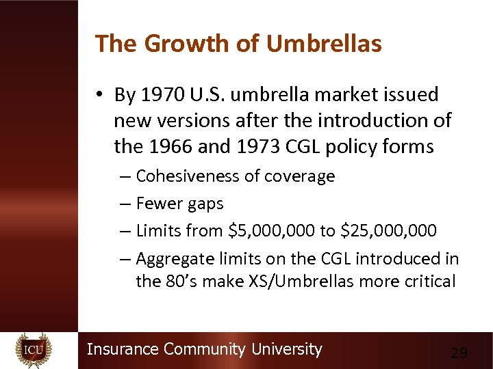 The Growth of Umbrellas • By 1970 U. S. umbrella market issued new versions