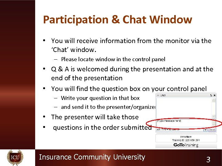 Participation & Chat Window • You will receive information from the monitor via the