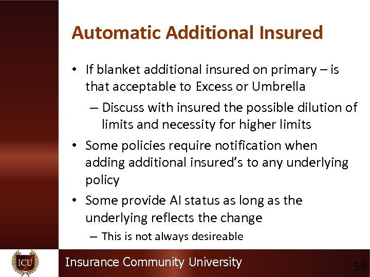 Automatic Additional Insured • If blanket additional insured on primary – is that acceptable
