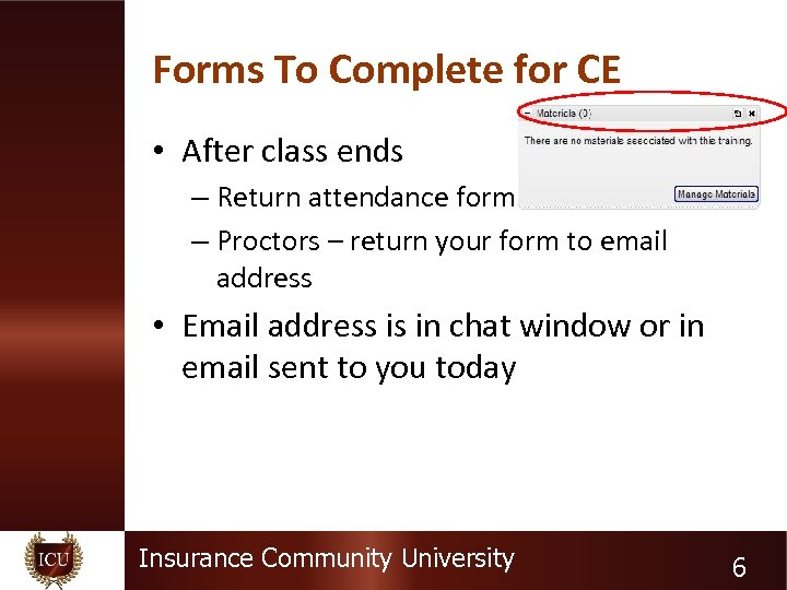 Forms To Complete for CE • After class ends – Return attendance form –