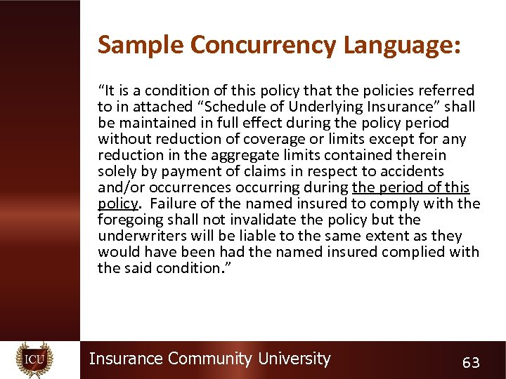 """Sample Concurrency Language: """"It is a condition of this policy that the policies referred"""
