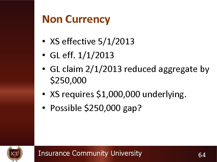 Non Currency • XS effective 5/1/2013 • GL eff. 1/1/2013 • GL claim 2/1/2013