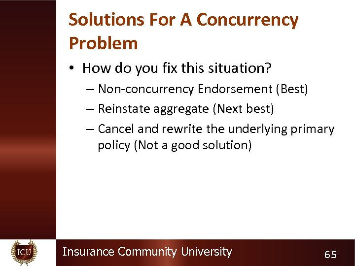Solutions For A Concurrency Problem • How do you fix this situation? – Non-concurrency