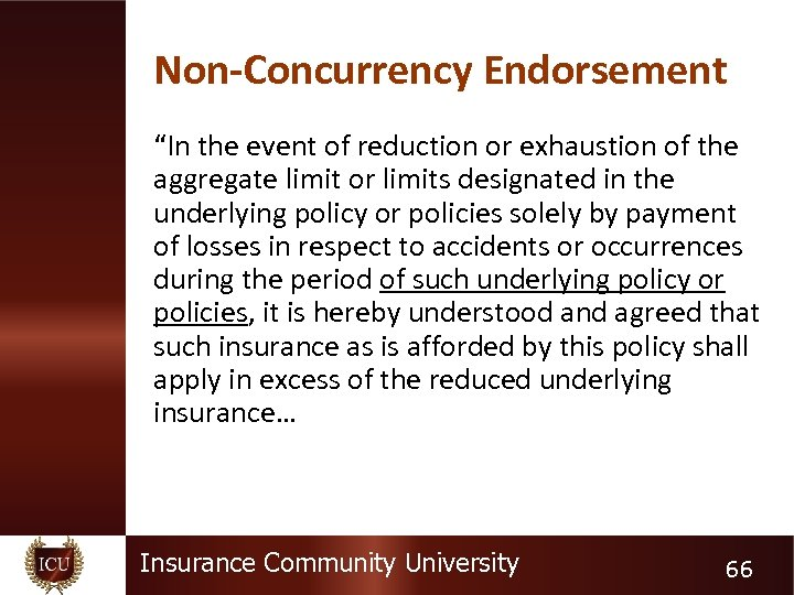 """Non-Concurrency Endorsement """"In the event of reduction or exhaustion of the aggregate limit or"""