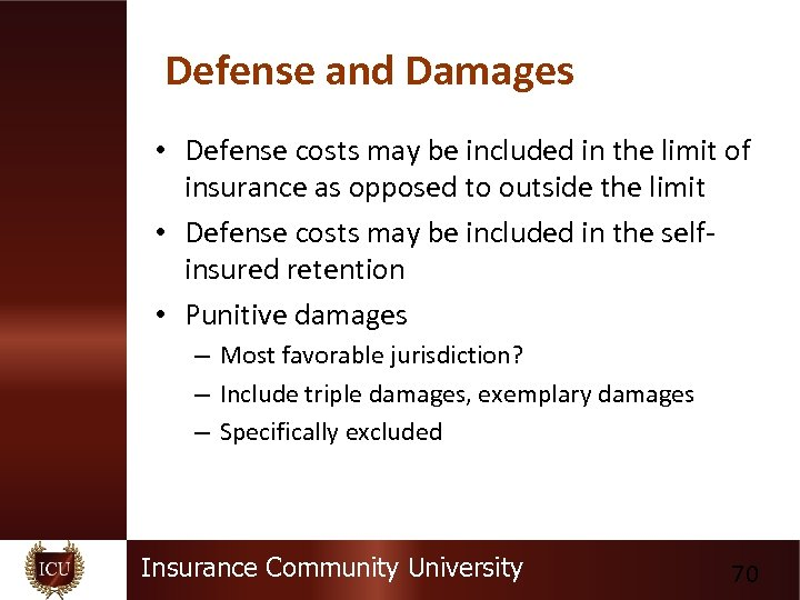 Defense and Damages • Defense costs may be included in the limit of insurance