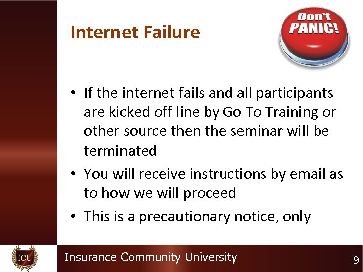 Internet Failure • If the internet fails and all participants are kicked off line