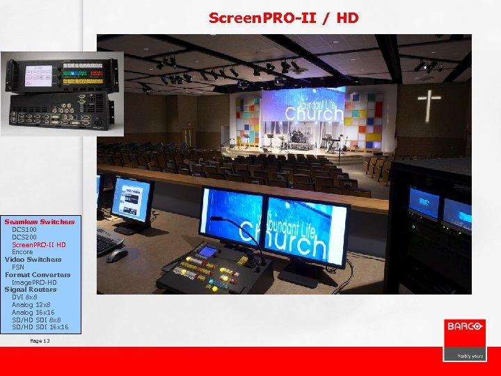 Screen. PRO-II / HD Seamless Switchers DCS 100 DCS 200 Screen. PRO-II HD Encore