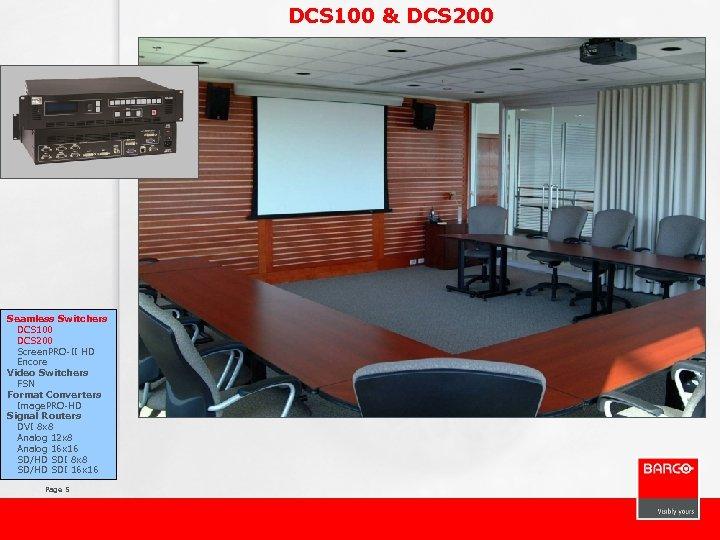DCS 100 & DCS 200 Seamless Switchers DCS 100 DCS 200 Screen. PRO-II HD