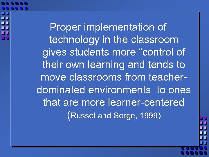 "Proper implementation of technology in the classroom gives students more ""control of their own"