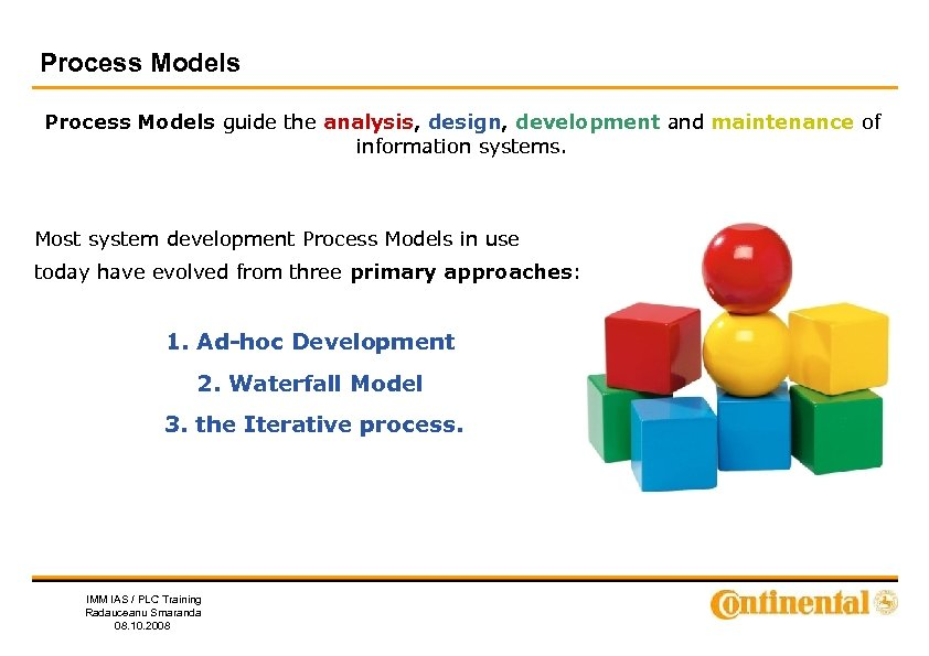 Process Models guide the analysis, design, development and maintenance of information systems. Most system