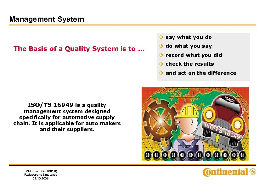 Management System say what you do The Basis of a Quality System is to.