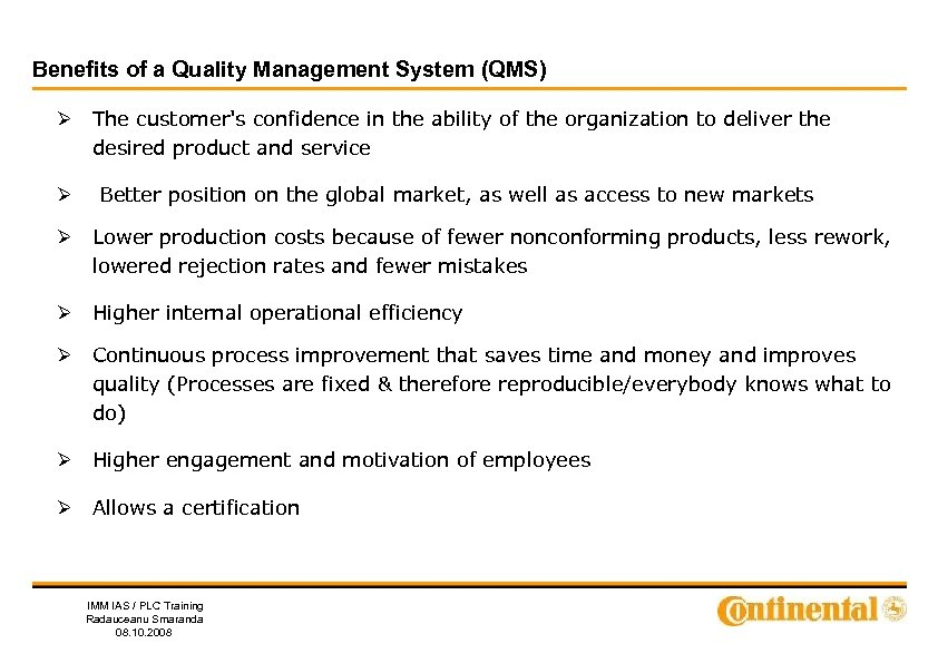 Benefits of a Quality Management System (QMS) Ø The customer's confidence in the ability