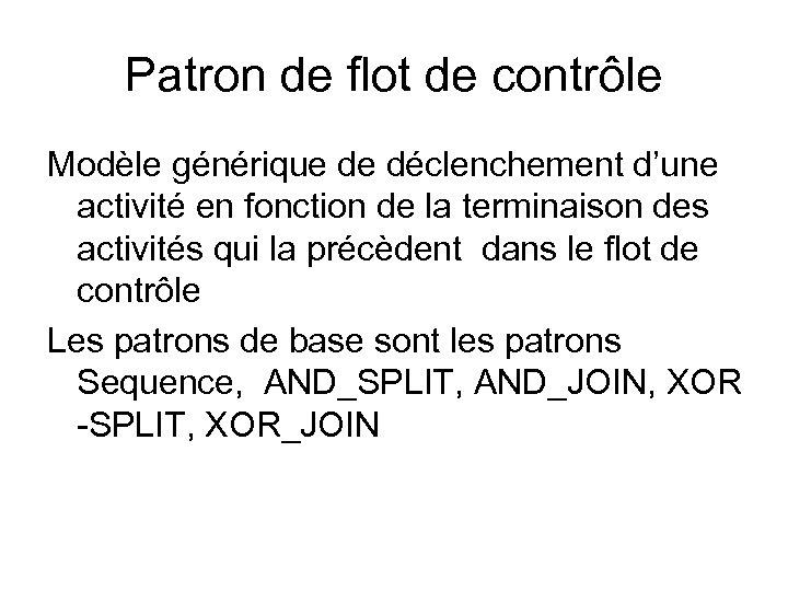 Patron de flot de contrôle Modèle générique de déclenchement d'une activité en fonction de