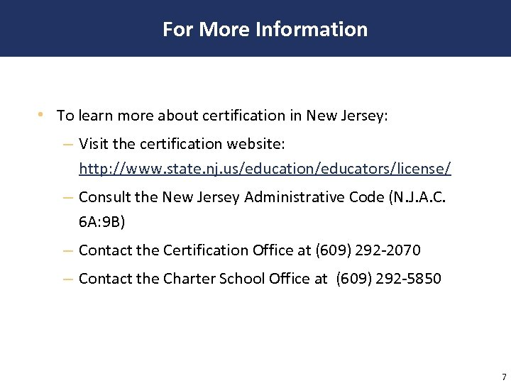 For More Information • To learn more about certification in New Jersey: – Visit
