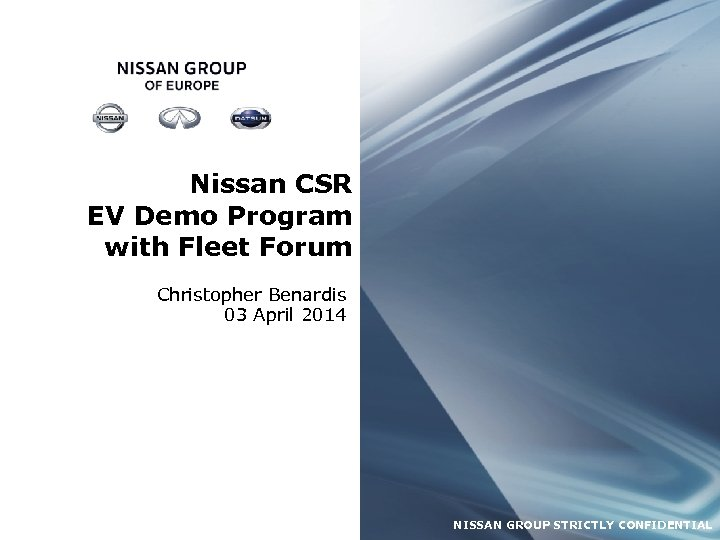 Nissan CSR EV Demo Program with Fleet Forum Christopher Benardis 03 April 2014 NISSAN