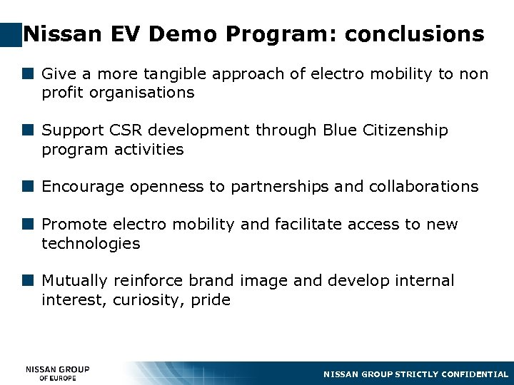 Nissan EV Demo Program: conclusions ¢ Give a more tangible approach of electro mobility