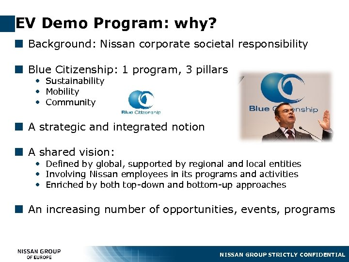 EV Demo Program: why? ¢ Background: Nissan corporate societal responsibility ¢ Blue Citizenship: 1