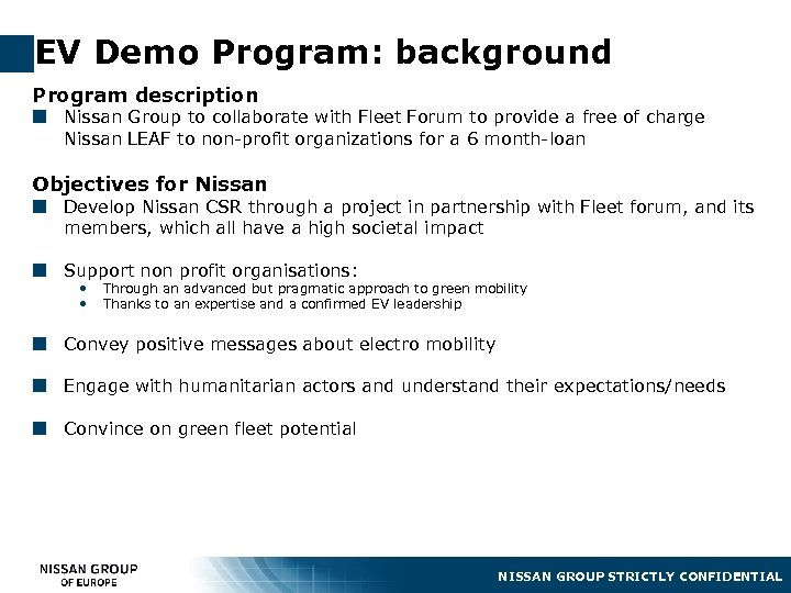 EV Demo Program: background Program description ¢ Nissan Group to collaborate with Fleet Forum