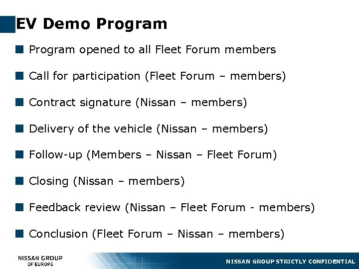 EV Demo Program ¢ Program opened to all Fleet Forum members ¢ Call for