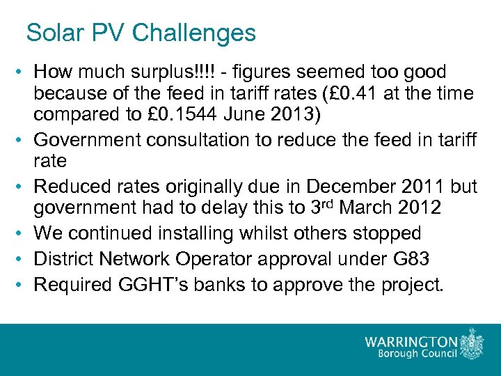 Solar PV Challenges • How much surplus!!!! - figures seemed too good because of
