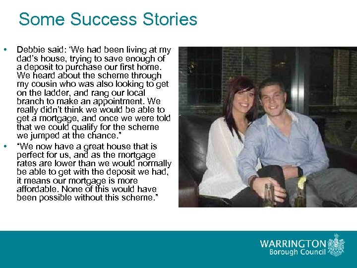 Some Success Stories • • Debbie said: 'We had been living at my dad's