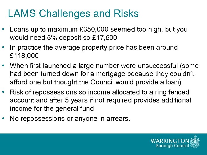 LAMS Challenges and Risks • Loans up to maximum £ 350, 000 seemed too
