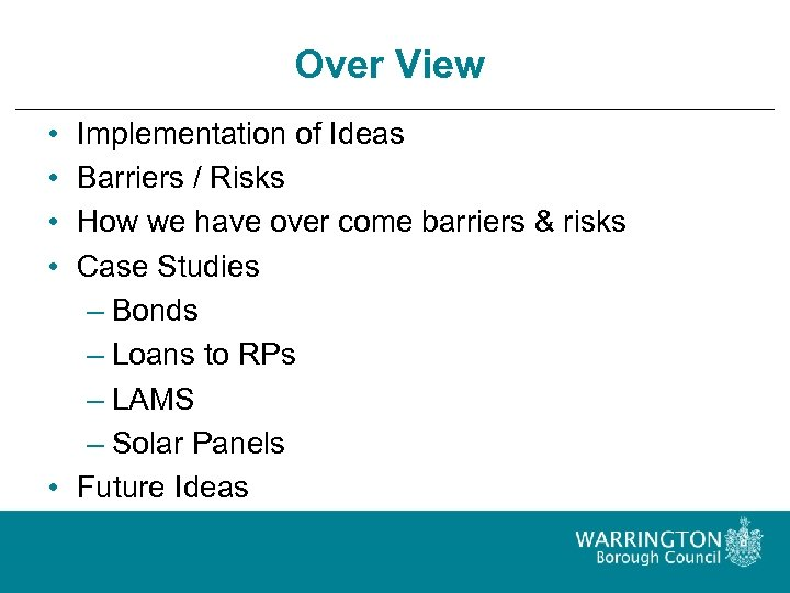 Over View • • Implementation of Ideas Barriers / Risks How we have over