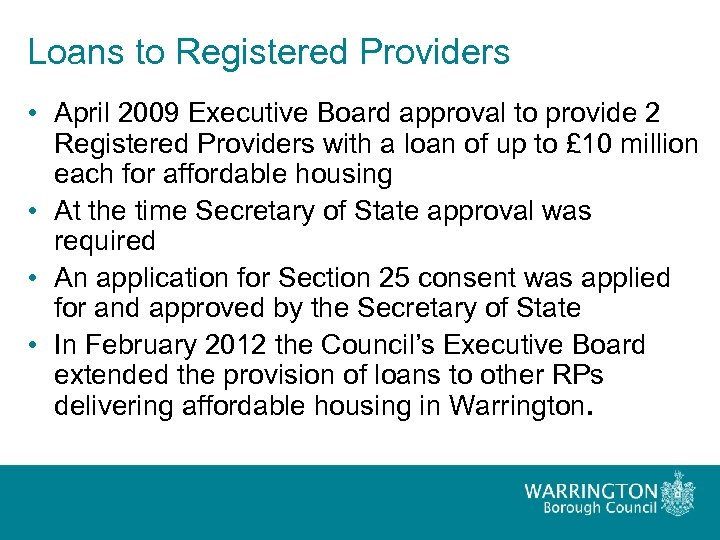 Loans to Registered Providers • April 2009 Executive Board approval to provide 2 Registered