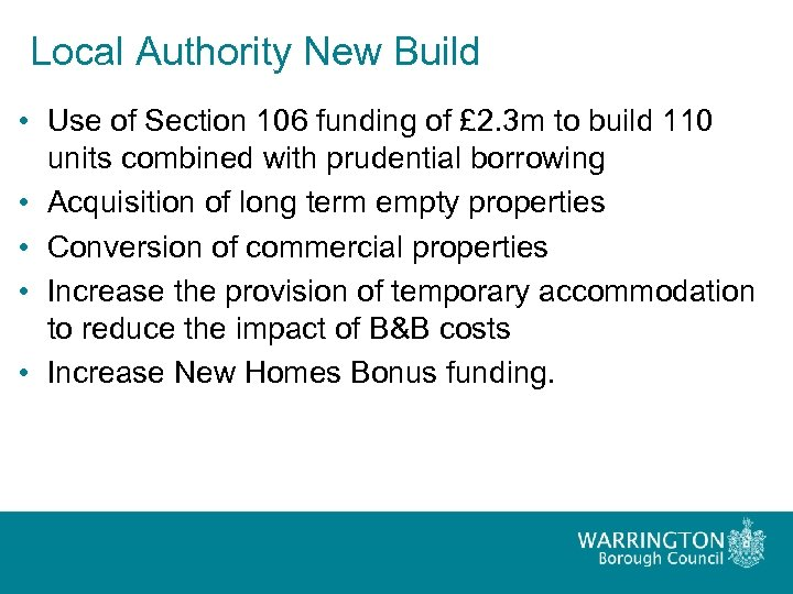 Local Authority New Build • Use of Section 106 funding of £ 2. 3
