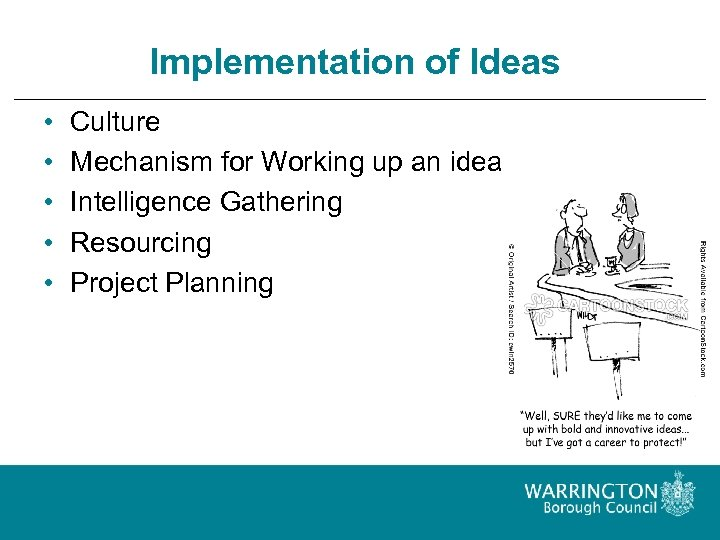 Implementation of Ideas • • • Culture Mechanism for Working up an idea Intelligence