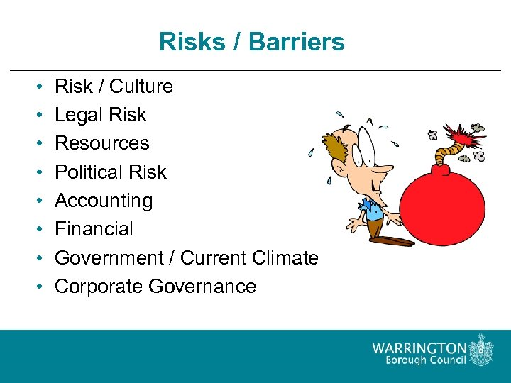 Risks / Barriers • • Risk / Culture Legal Risk Resources Political Risk Accounting