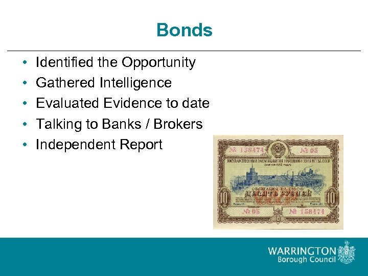 Bonds • • • Identified the Opportunity Gathered Intelligence Evaluated Evidence to date Talking