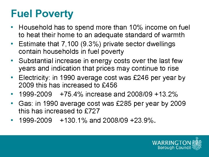 Fuel Poverty • Household has to spend more than 10% income on fuel to