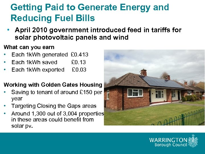 Getting Paid to Generate Energy and Reducing Fuel Bills • April 2010 government introduced