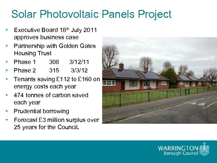 Solar Photovoltaic Panels Project • Executive Board 18 th July 2011 approves business case