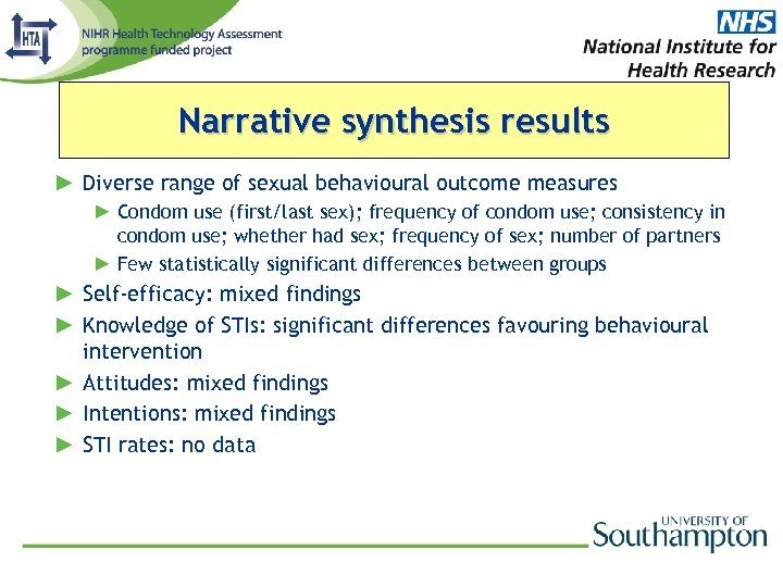 Narrative synthesis results ► Diverse range of sexual behavioural outcome measures ► Condom use