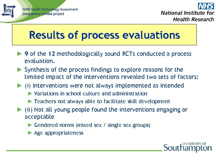 Results of process evaluations ► 9 of the 12 methodologically sound RCTs conducted a