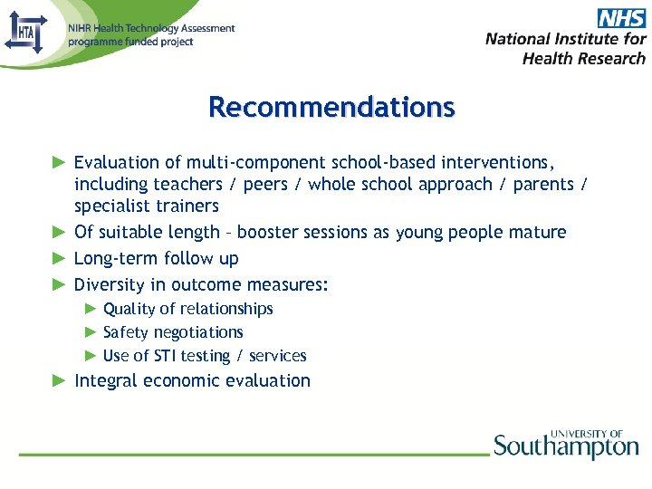 Recommendations ► Evaluation of multi-component school-based interventions, including teachers / peers / whole school