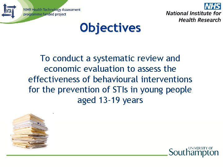 Objectives To conduct a systematic review and economic evaluation to assess the effectiveness of