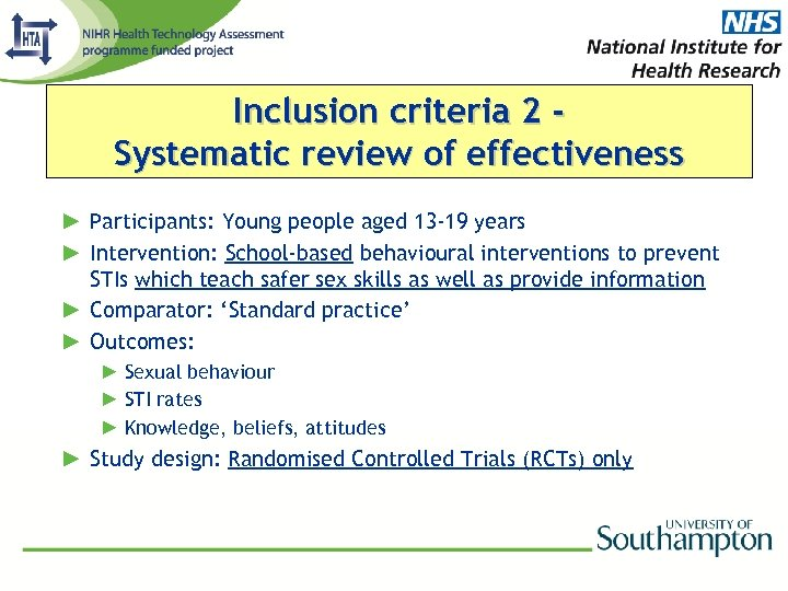 Inclusion criteria 2 Systematic review of effectiveness ► Participants: Young people aged 13 -19