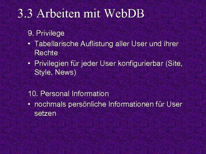 3. 3 Arbeiten mit Web. DB 9. Privilege • Tabellarische Auflistung aller User und