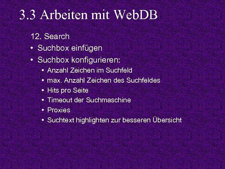 3. 3 Arbeiten mit Web. DB 12. Search • Suchbox einfügen • Suchbox konfigurieren:
