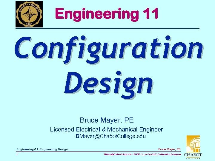 Engineering 11 Configuration Design Bruce Mayer, PE Licensed Electrical & Mechanical Engineer BMayer@Chabot. College.
