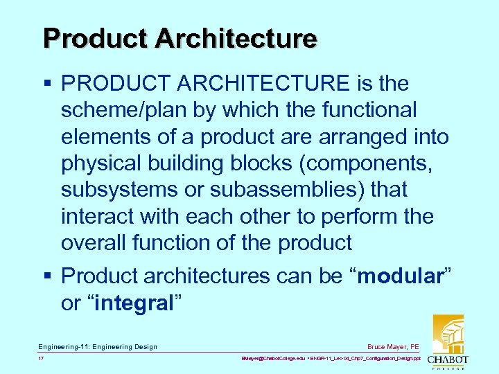 Product Architecture § PRODUCT ARCHITECTURE is the scheme/plan by which the functional elements of