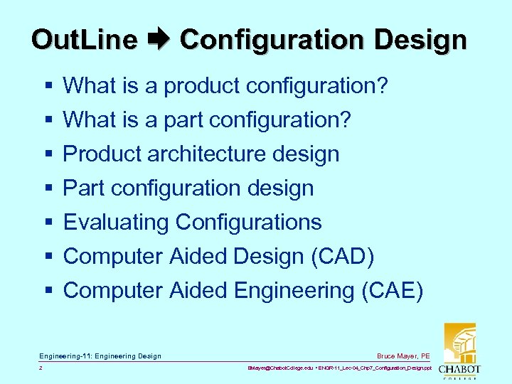 Out. Line Configuration Design § § § § What is a product configuration? What