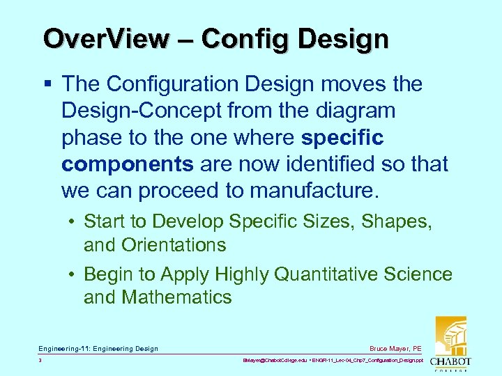 Over. View – Config Design § The Configuration Design moves the Design-Concept from the