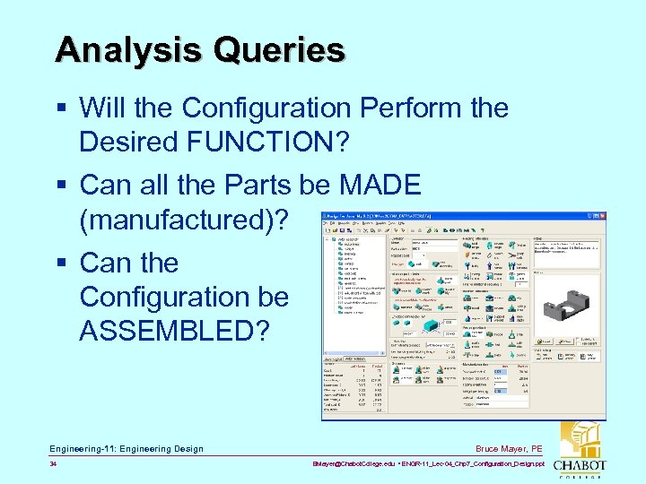 Analysis Queries § Will the Configuration Perform the Desired FUNCTION? § Can all the