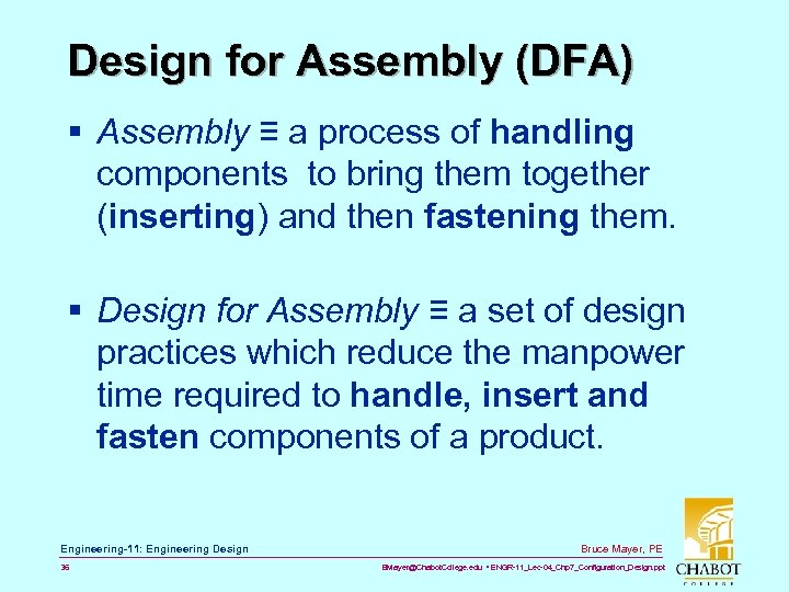 Design for Assembly (DFA) § Assembly ≡ a process of handling components to bring