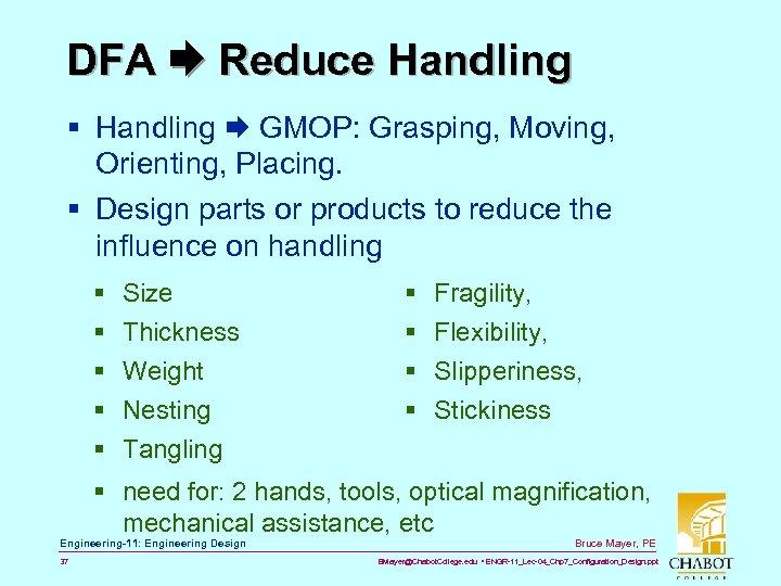 DFA Reduce Handling § Handling GMOP: Grasping, Moving, Orienting, Placing. § Design parts or