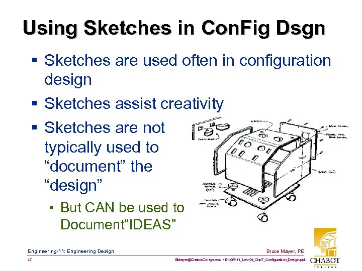 Using Sketches in Con. Fig Dsgn § Sketches are used often in configuration design